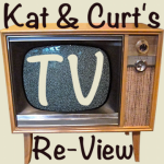 Kat & Curt's TV Re-View