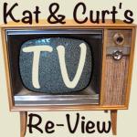 Kat & Curt's TV Re-View