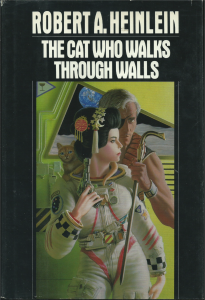Heinlein's The Cat Who Walks Through Walls 1st ed.