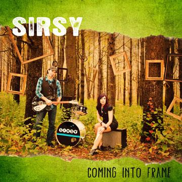 """Coming Into Frame"""" by Sirsy"""